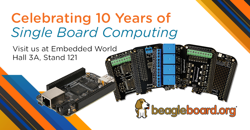 Join BeagleBoard.org at Embedded World Feb 26-28 Hall 3A Stand 121 Nuremberg Germany
